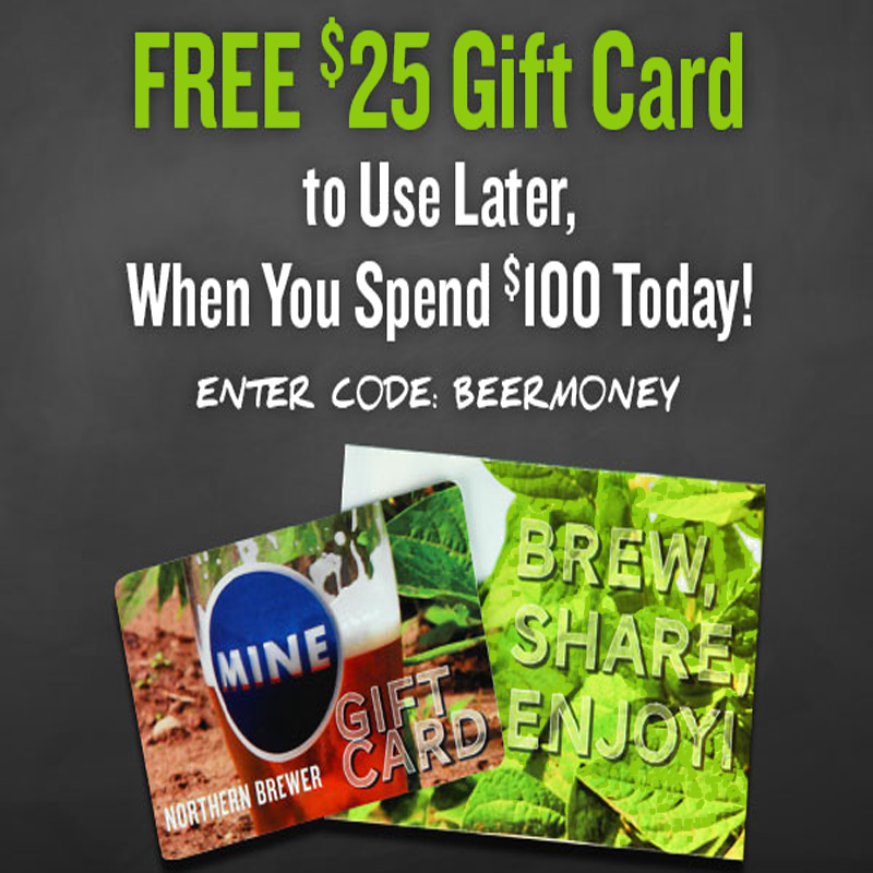 Home Brewer Promo Code for Free $25 Giftcard when you spend $100 at Northern Brewer Coupon Code