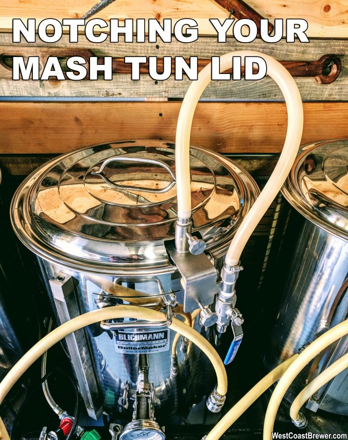 WestCoastBrewer.com - How to Notch A Kettle Lid #homebrew #homebrewing #homebrewer #home #brewer